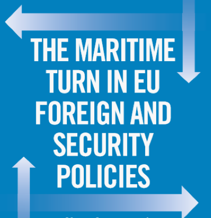 The Maritime Turn in EU Foreign and Security Policies (Riddervold, Marianne)