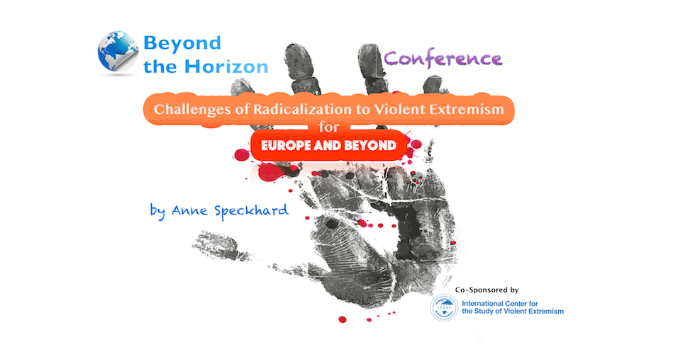 Challenges of Radicalization to Violent Extremism for Europe and Beyond