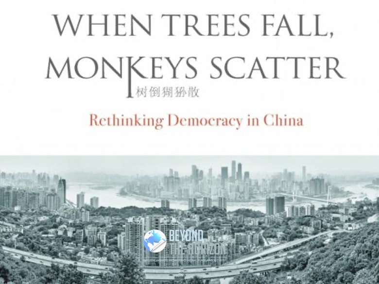 Book Review: When Trees Fall, Monkeys Scatter: Rethinking Democracy in China*
