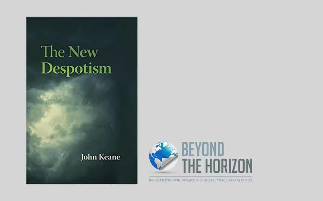Book Review: The New Despotism, John Keane (2020)